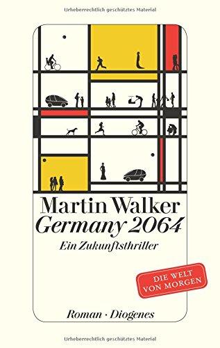 Germany 2064: Ein Zukunftsthriller. Die Welt von morgen