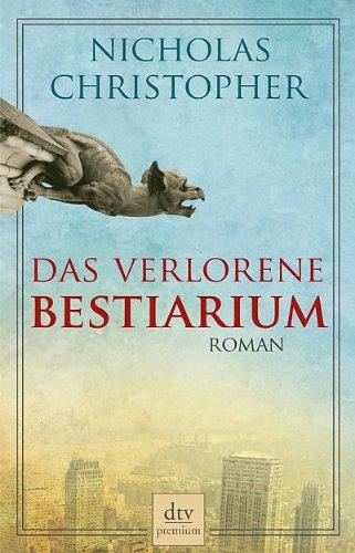 Das verlorene Bestiarium: Roman