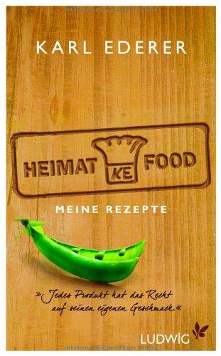 Heimat-Food: Meine Rezepte