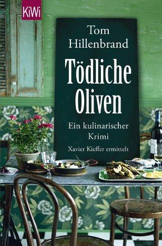 Tödliche Oliven: Ein kulinarischer Krimi. Xavier Kieffers vierter Fall