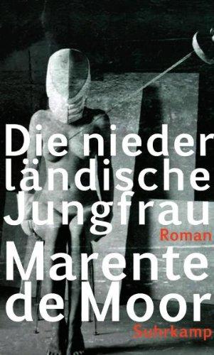 Die niederländische Jungfrau: Roman