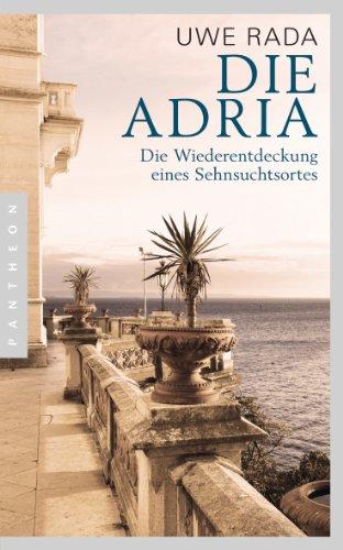 Die Adria: Wiederentdeckung eines Sehnsuchtsortes