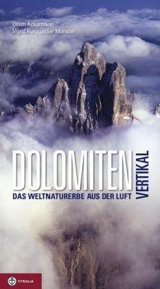 Dolomiten vertikal: Das Weltnaturerbe aus der Luft