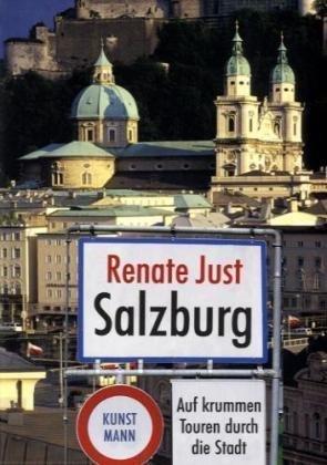 Salzburg. Auf krummen Touren durch die Stadt