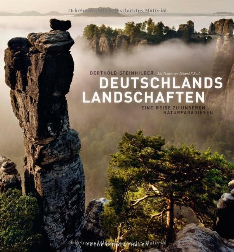 Deutschlands Landschaften - ein Bildband mit beeindruckenden Natur- und Landschaftsfotografien, von der Lüneburger Heide bis zum Bodensee und vom ... Eine Reise zu unseren Naturparadiesen