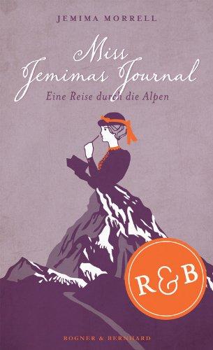 Miss Jemimas Journal: Eine Reise durch die Alpen