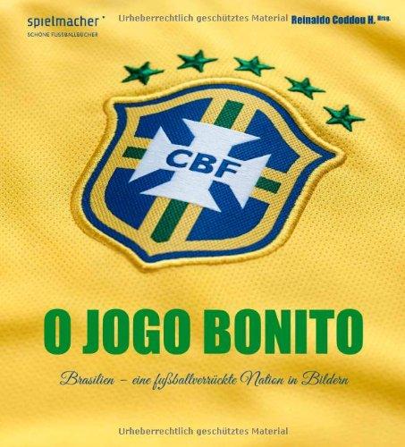 O Jogo Bonito: Brasilien - eine fußballverrückte Nation in Bildern